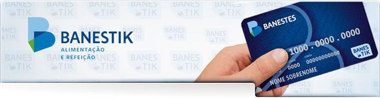 Cartão alimentação banestik alimentação e refeição onde aceita