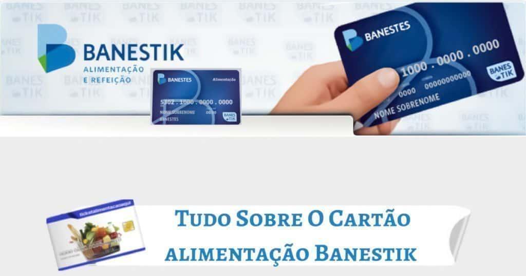Tudo sobre o cartão alimentação Banestik